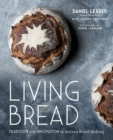 Living Bread : Tradition and Innovation in Artisan Bread Making - Book