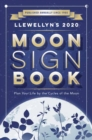 Llewellyn's 2020 Moon Sign Book : Plan Your Life by the Cycles of the Moon - Book