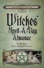 Llewellyn's 2020 Witches' Spell-A-Day Almanac : Holidays and Lore, Spells, Rituals and Meditations - Book