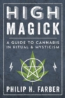 High Magick : A Guide to Cannabis in Ritual and Mysticism - Book