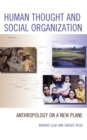 Human Thought and Social Organization : Anthropology on a New Plane - eBook