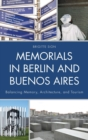 Memorials in Berlin and Buenos Aires : Balancing Memory, Architecture, and Tourism - Book