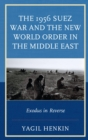 The 1956 Suez War and the New World Order in the Middle East : Exodus in Reverse - eBook