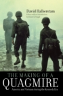 The Making of a Quagmire : America and Vietnam During the Kennedy Era - Book