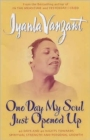One Day My Soul Just Opened Up : 40 Days And 40 Nights Towards Spiritual Strength And Personal Growth - Book