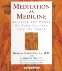 Meditation as Medicine : Activate the Power of Your Natural Healing Force - eAudiobook