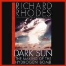 Dark Sun : The Making of the Hydrogen Bomb - eAudiobook