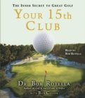 Your 15th Club : The Inner Secret to Great Golf - eAudiobook