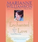 Enchanted Love : The Mystical Power of Intimate Relationships - eAudiobook