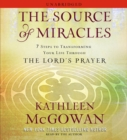 The Source of Miracles : 7 Steps to Transforming Your Life through the Lord's Prayer - eAudiobook
