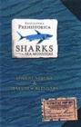 Encyclopedia Prehistorica Sharks and Other Sea Monsters : The Definitive Pop-Up - Book