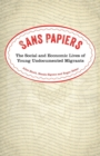 Sans Papiers : The Social and Economic Lives of Young Undocumented Migrants - Book