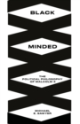 Black Minded : The Political Philosophy of Malcolm X - Book