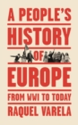 A People's History of Europe : From World War I to Today - Book