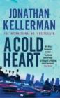 A Cold Heart (Alex Delaware series, Book 17) : A riveting psychological crime novel - Book