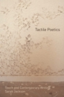 Tactile Poetics : Touch and Contemporary Writing - Book