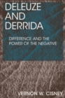 Deleuze and Derrida : Difference and the Power of the Negative - Book