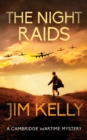 The Night Raids : A Cambridge Wartime Mystery - Book