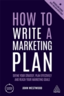How to Write a Marketing Plan : Define Your Strategy, Plan Effectively and Reach Your Marketing Goals - Book