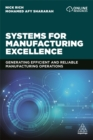 Systems for Manufacturing Excellence : Generating efficient and reliable manufacturing operations - Book