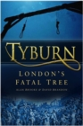 Tyburn : London's Fatal Tree - Book