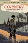Great War Britain Coventry: Remembering 1914-18 - Book