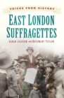 Voices from History: East London Suffragettes - Book