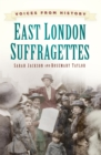 Voices from History: East London Suffragettes - eBook