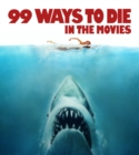 99 Ways to Die in the Movies - Book