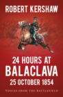 24 Hours at Balaclava : Voices from the Battlefield - Book