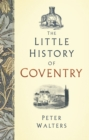 The Little History of Coventry - Book