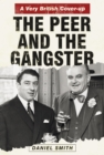 Peer and the Gangster: A Very British Cover-up - Book