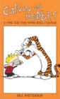 Calvin And Hobbes Volume 2: One Day the Wind Will Change : The Calvin & Hobbes Series - Book