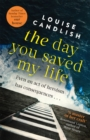 The Day You Saved My Life : The addictive pageturner from the Sunday Times bestselling author of OUR HOUSE and THOSE PEOPLE - Book