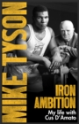 Iron Ambition : Lessons I've Learned from the Man Who Made Me a Champion - Book