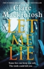 Let Me Lie : The Number One Sunday Times Bestseller - Book