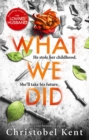 What We Did : A gripping, compelling psychological thriller with a nail-biting twist - Book