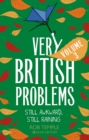 Very British Problems Volume III : Still Awkward, Still Raining - eBook