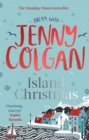 An Island Christmas : Fall in love with the ultimate festive read from bestseller Jenny Colgan - Book