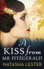 A Kiss From Mr Fitzgerald : A captivating love story set in 1920s New York, from the New York Times bestseller - Book