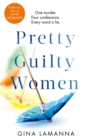 Pretty Guilty Women : 'Up there with Big Little Lies and Desperate Housewives' - Book