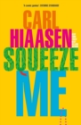 Squeeze Me : The ultimate satire for 2021 - eBook