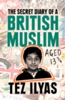 The Secret Diary of a British Muslim Aged 13 3/4 - Book