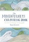 The Mindfulness Colouring Book : Anti-stress art therapy for busy people - Book
