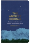 The Anxiety Journal : Exercises to soothe stress and eliminate anxiety wherever you are - eBook