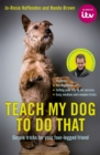 Teach My Dog To Do That - eBook
