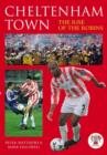 Cheltenham Town : The Rise of the Robins - Book