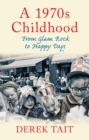 A 1970s Childhood : From Glam Rock to Happy Days - Book