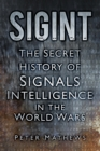Sigint : The Secret History of Signals Intelligence in the World Wars - Book