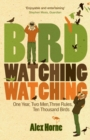 Birdwatchingwatching : One Year, Two Men, Three Rules, Ten Thousand Birds - Book